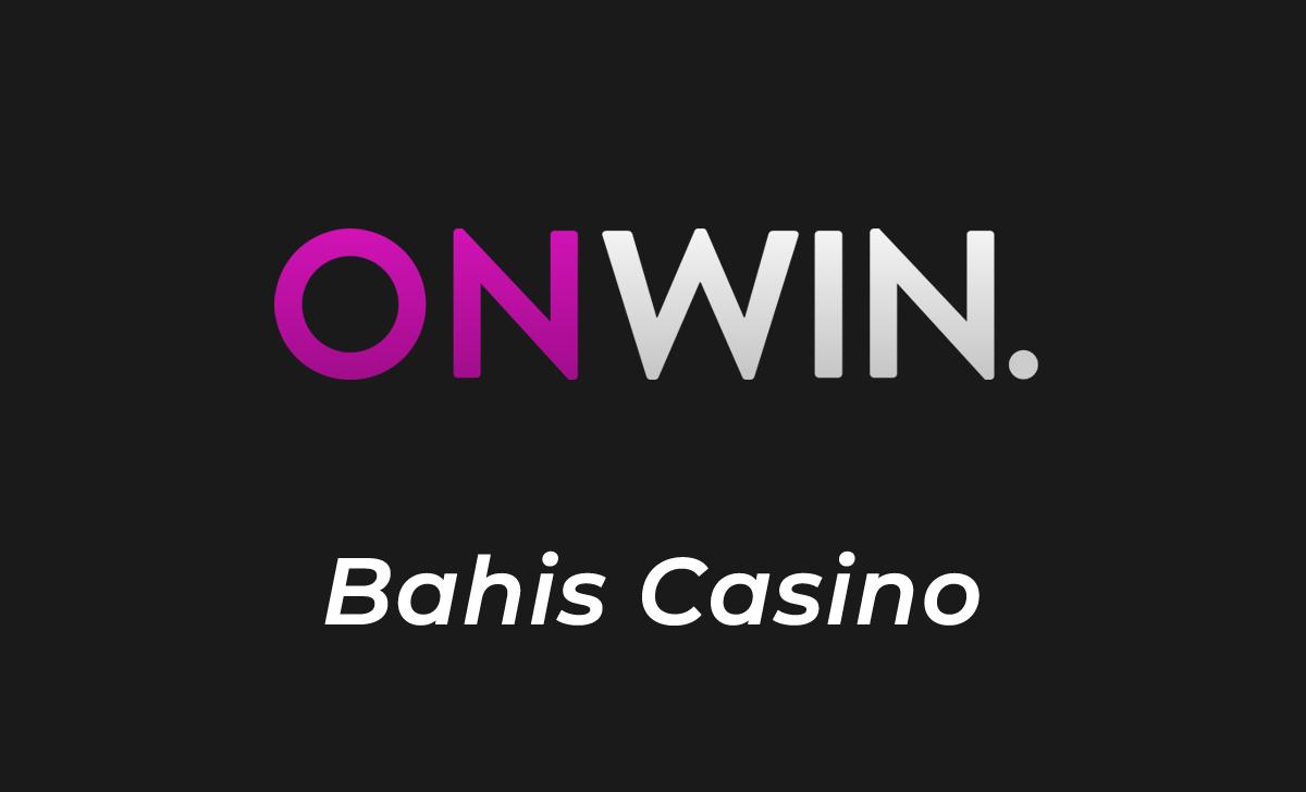 onwin bahis casino